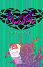 ALONE [NightFresh] by StarShipping