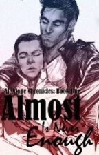 Almost Is Never Enough (Sterek) *book one* by MusicChild13