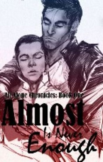 Almost Is Never Enough (Sterek) *book one*