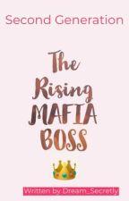 2nd Generation S1: The Rising Mafia Boss by Dream_Secretly