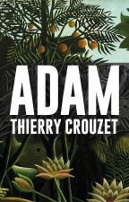 Adam by ThierryCrouzet