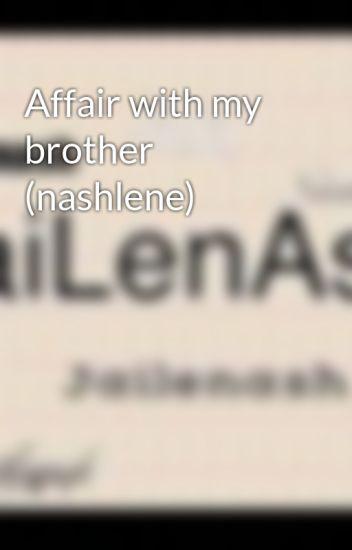 Affair with my brother (nashlene)