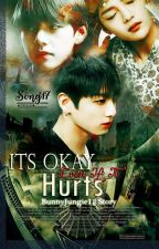 It's Oke Even If It Hurt  (Vkook/Taekook) by BunnyJungie