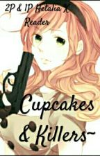 Cupcakes and Killers  by PotatoGirl58