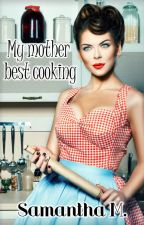 My Mother Best Cooking by MMsamantha