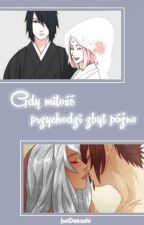 [Sasuke x OC] Gdy miłość przychodzi zbyt późno  by JuriDekashi