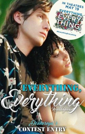 Everything, Everything Contest Entry by doeneseya