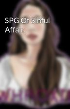 SPG Of Sinful Affair. by Whroxie