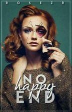 NO HAPPYEND by RoseZR