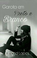 Garota em preto e branco ♡ by ingridlopes13