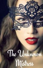 The Unknown Mistress by Nadineb1