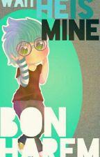 ¡Wait! ¡He Is Mine! [Bon Harem] by HeyHeyLoon