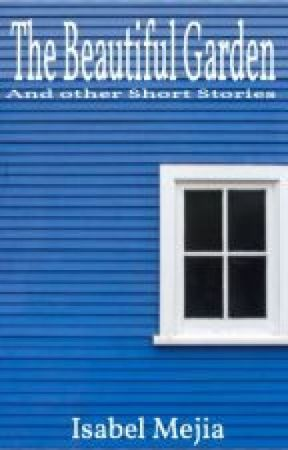 The Beautiful Garden & Other Short Stories by panocsur