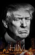 Donald Trump Smut: HIM. by aquateens