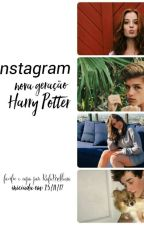 Instagram ✴ Nova Geração HP by RafaBrilhosa
