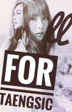 [4F4TS] Tất Cả Dành Cho TaengSic by TaeTung