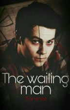 The Wailing Man {Sterek} by -UponZiall-