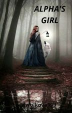 Alpha's girl by lwolkova999