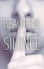 Beautiful Silence | Coming Soon by AubreyParsons