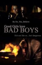 Good Girls Love Bad Boys by Franzi_Sie
