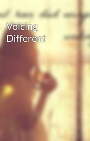 Voicing Different by Bittersweet2019