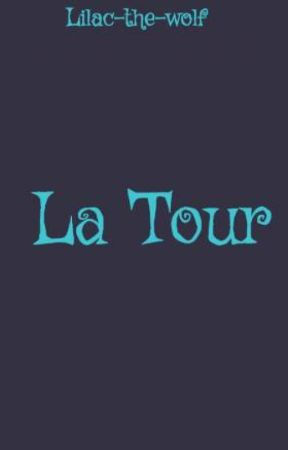 La Tour by Lilac-the-wolf