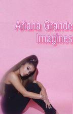 Ariana Grande Imagines (GxG) by ArxanaG