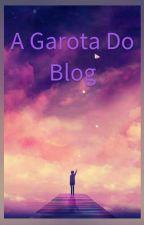 A Garota Do Blog ♡♡ by Bia_diasS2