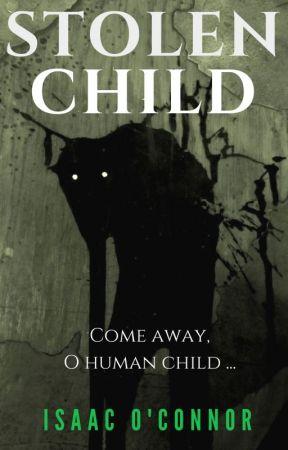 Stolen Child by AaronJMalek