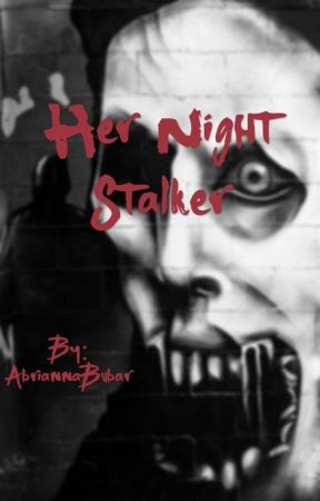 Her Night Stalker by AbriannaBubar