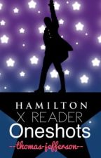 Hamilton x Reader Oneshots (CLOSED AND ABANDONDED) by musicalsbxtches