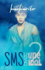 SMS avec une idol - Tome 2 by kimchiwriter