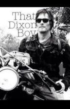 That Dixon Boy (Daryl Dixon Fan Fiction) by Kids_In_Love