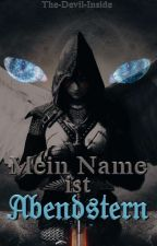 Mein Name ist Abendstern by The-Devil-Inside