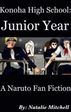Konoha High School: Junior Year (A Naruto Fan Fiction) by CompleteBedlam