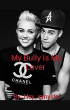 My Bully Is My Lover~Jiley story~ by Jiley_ismylife