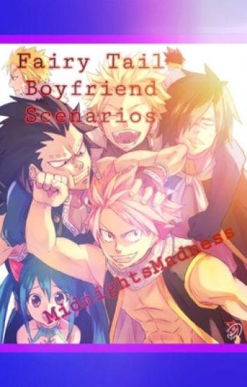 Fairy tail boyfriend scenarios - MidnightsMadness - Wattpad