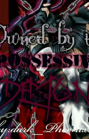 owned by the possessive demon by dark_Phoenix11