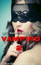 O Meu Namorado É Um Vampiro 2 by fransua01