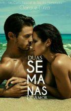 ||Duas Semanas de Amor || by amigas_autoras