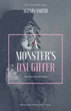 A Monster's Daughter by ASJwritings