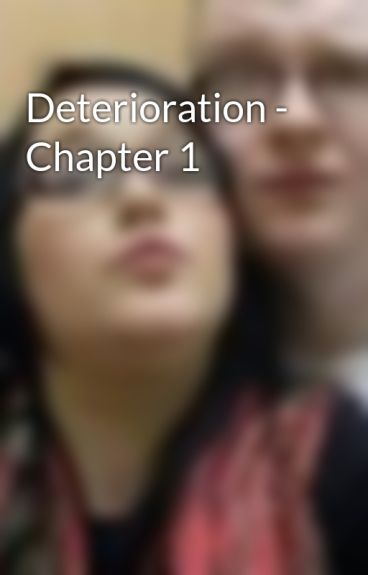 Deterioration - Chapter 1 by JoeDolan4