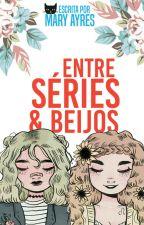 Entre Séries & Beijos by mari-e-cia