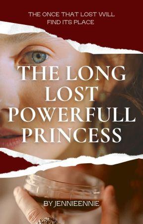The long lost Powerful Princess  by JENJENXM4reve
