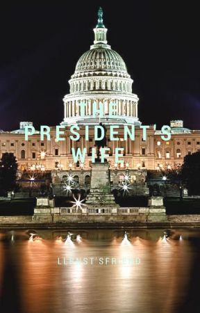 The President's Wife by llbnstsfriend