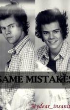 SAME MISTAKES - Harry by Mydear_insanity
