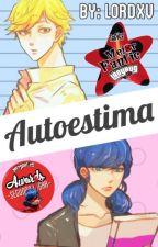 Autoestima - Miraculous Ladybug (Adrinette) by Lordxv