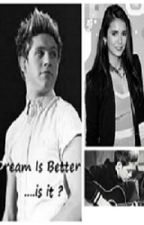 Dream Is Better..  Is It ? by WormOfTheShire