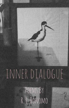 inner dialogue  by daughterandheir