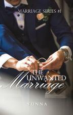 The Unwanted Marriage (Possessive#2) by miichiiko23
